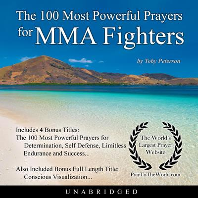 The 100 Most Powerful Prayers for MMA Fighters Audiobook, by Toby Peterson