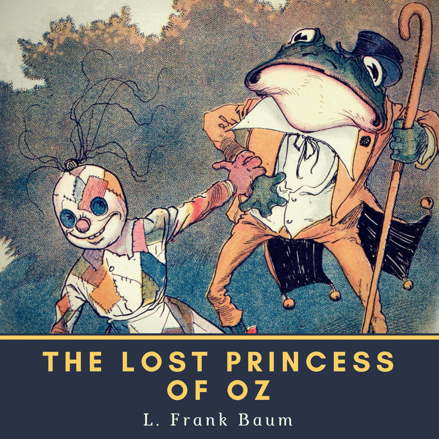 The Lost Princess of Oz [with Biographical Introduction]