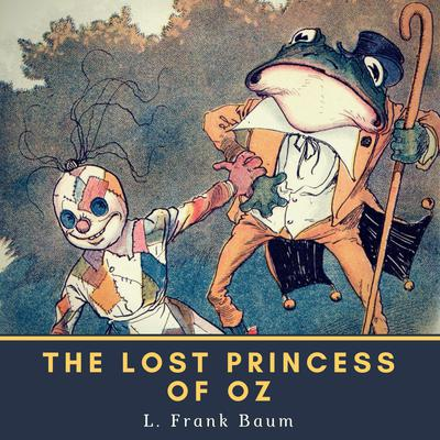 The Lost Princess of Oz Audiobook, by L. Frank Baum