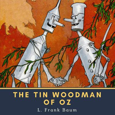 The Tin Woodman of Oz Audiobook, by L. Frank Baum