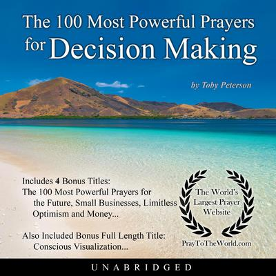 The 100 Most Powerful Prayers for Decision Making Audiobook, by Toby Peterson
