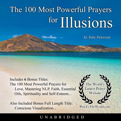 The 100 Most Powerful Prayers for Illusions Audiobook, by Toby Peterson