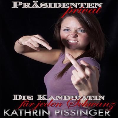 Die Kandidatin für jeden Schwanz Audiobook, by Kathrin Pissinger