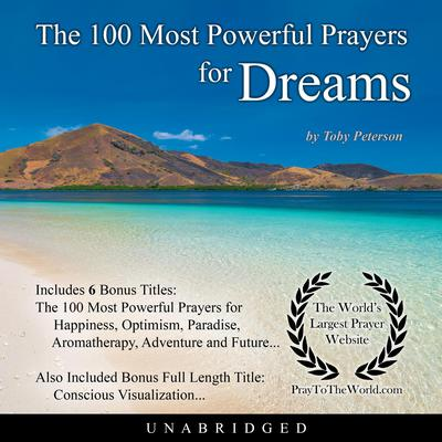 The 100 Most Powerful Prayers for Dreams Audiobook, by Toby Peterson