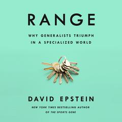 Range: Why Generalists Triumph in a Specialized World Audiobook, by David Epstein