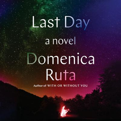 Last Day: A Novel Audiobook, by Domenica Ruta