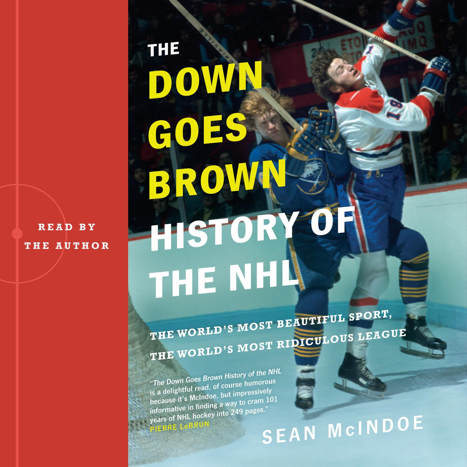 Printable The 'Down Goes Brown' History of the NHL: The World's Most Beautiful Sport, the World's Most Ridiculous League Audiobook Cover Art