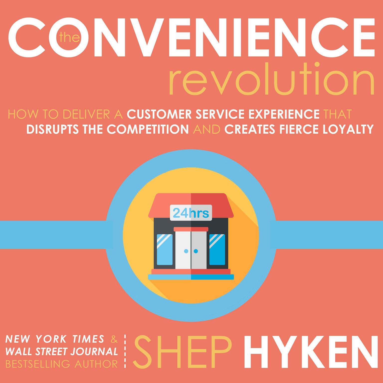 Printable The Convenience Revolution: How to Deliver a Customer Service Experience that Disrupts the Competition and Creates Fierce Loyalty Audiobook Cover Art