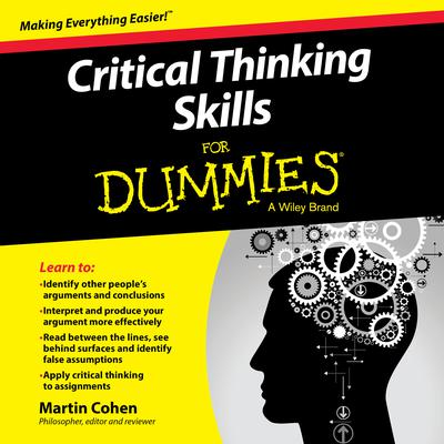 Critical Thinking Skills For Dummies Audiobook, by Martin Cohen