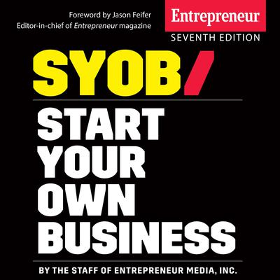 Start Your Own Business: The Only Startup Book Youll Ever Need 7th Edition Audiobook, by The Staff of Entrepreneur Media, Inc.