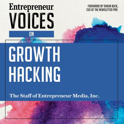 Entrepreneur Voices on Growth Hacking Audiobook, by The Staff of Entrepreneur Media, Inc.