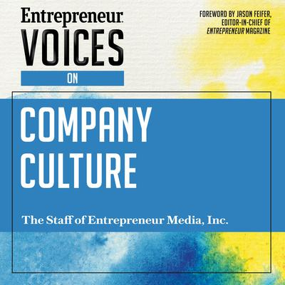 Entrepreneur Voices on Company Culture Audiobook, by The Staff of Entrepreneur Media, Inc.
