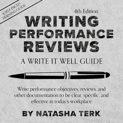 Writing Performance Reviews: A Write It Well Guide Audiobook, by Natasha Terk