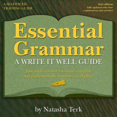 Essential Grammar: A Write It Well Guide 3rd Revised edition Audiobook, by Natasha Terk
