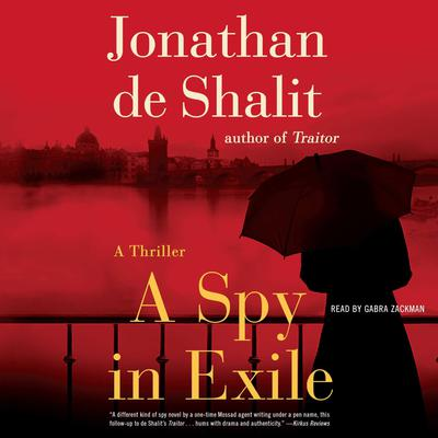 A Spy in Exile: A Thriller Audiobook, by Jonathan de Shalit
