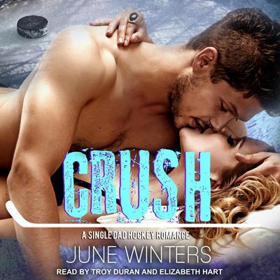Crush: A Single Dad Hockey Romance Audiobook, by June Winters