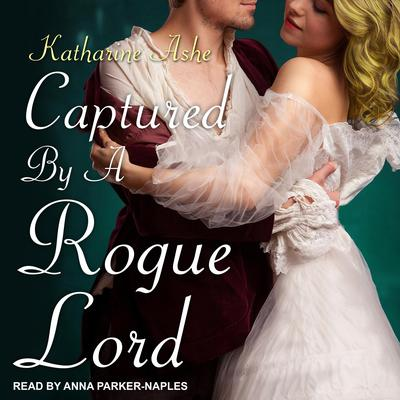 Captured By a Rogue Lord Audiobook, by Katharine Ashe