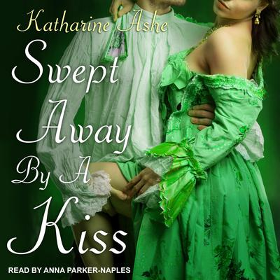 Swept Away by a Kiss Audiobook, by Katharine Ashe