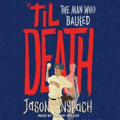 'til Death: The Man Who Balked Audiobook, by Jason Anspach