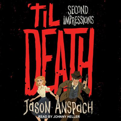 til Death: Second Impressions Audiobook, by Jason Anspach