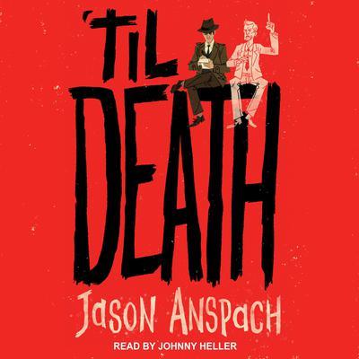 Til Death Audiobook, by Jason Anspach