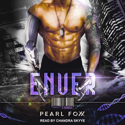 ENVER: SciFi Cyborg Romance Audiobook, by Pearl Foxx