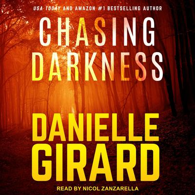Chasing Darkness Audiobook, by Danielle Girard