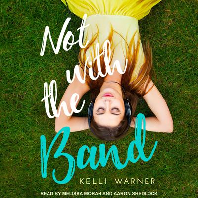 Not with the Band Audiobook, by Kelli Warner