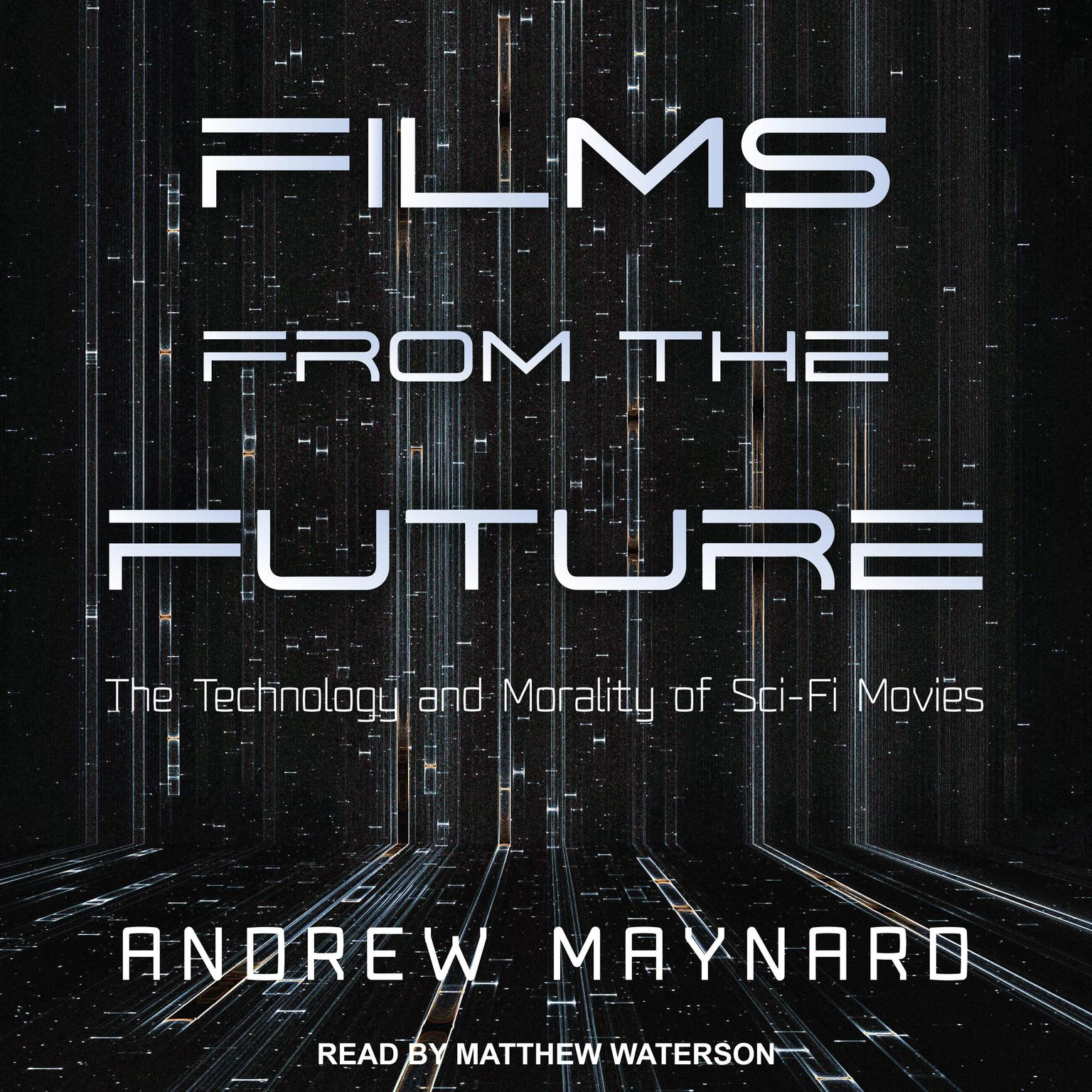 Printable Films from the Future: The Technology and Morality of Sci-Fi Movies Audiobook Cover Art