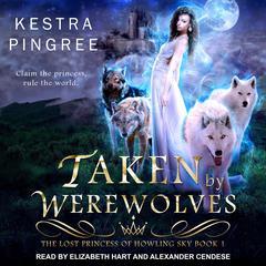 Taken by Werewolves  Audiobook, by Kamryn Hart, Kestra Pingree
