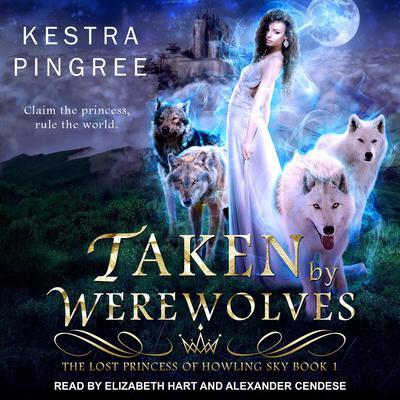 Taken by Werewolves  Audiobook, by Kamryn Hart