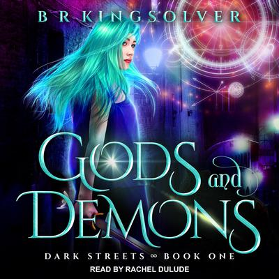 Gods and Demons Audiobook, by B.R. Kingsolver