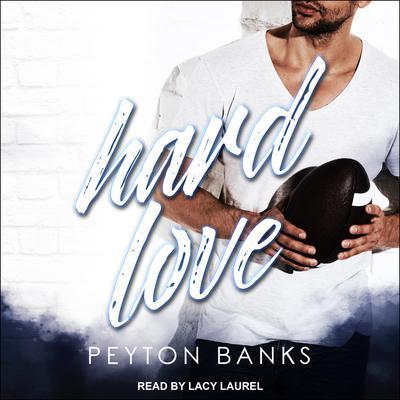 Hard Love Audiobook, by Peyton Banks