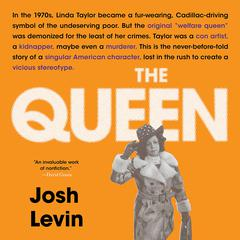 The Queen: The Forgotten Life Behind an American Myth Audiobook, by Josh Levin