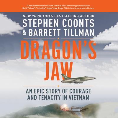 Dragon's Jaw: An Epic Story of Courage and Tenacity in Vietnam Audiobook, by Stephen Coonts