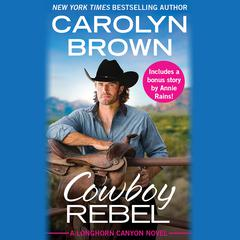 Cowboy Rebel: Includes a bonus short story Audiobook, by Carolyn Brown