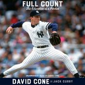 Full Count: The Education of a Pitcher Audiobook, by David Cone