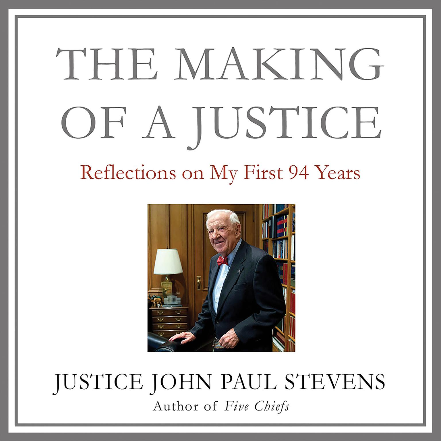 Printable The Making of a Justice: Reflections on My First 94 Years Audiobook Cover Art