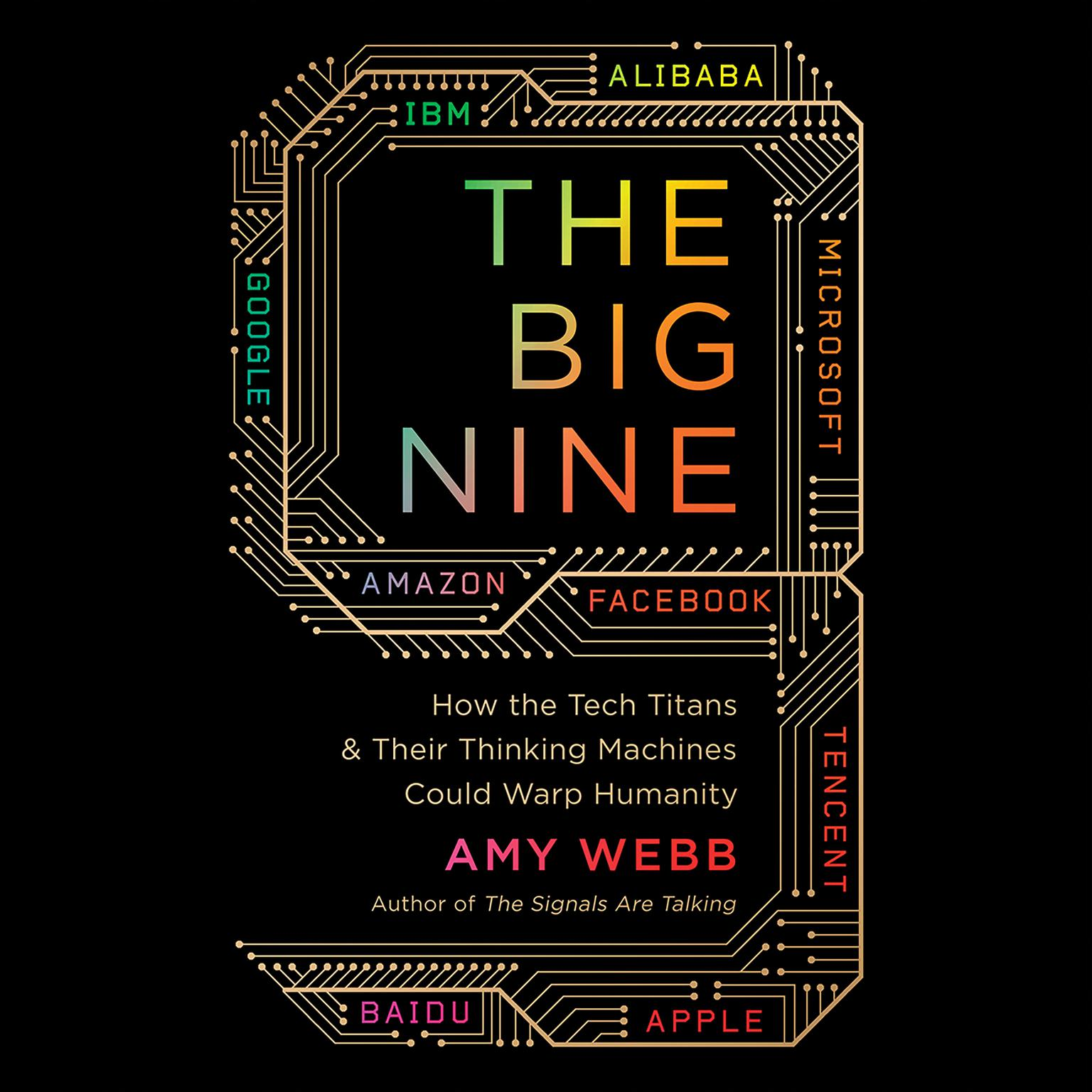Printable The Big Nine: How the Tech Titans and Their Thinking Machines Could Warp Humanity Audiobook Cover Art