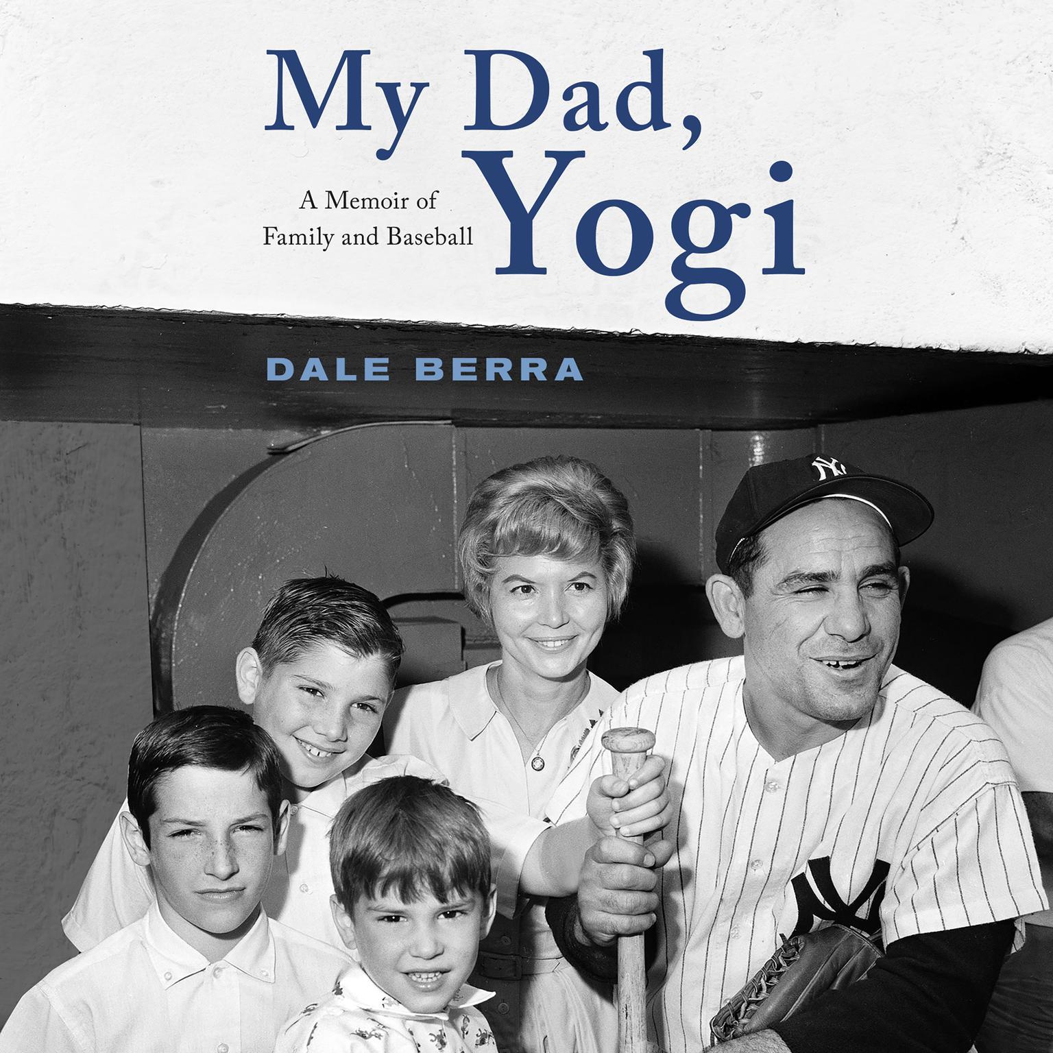 Printable My Dad, Yogi: A Memoir of Family and Baseball Audiobook Cover Art