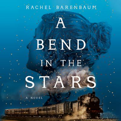 A Bend in the Stars Audiobook, by Rachel Barenbaum