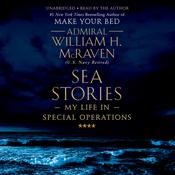 Sea Stories: My Life in Special Operations Audiobook, by William McRaven