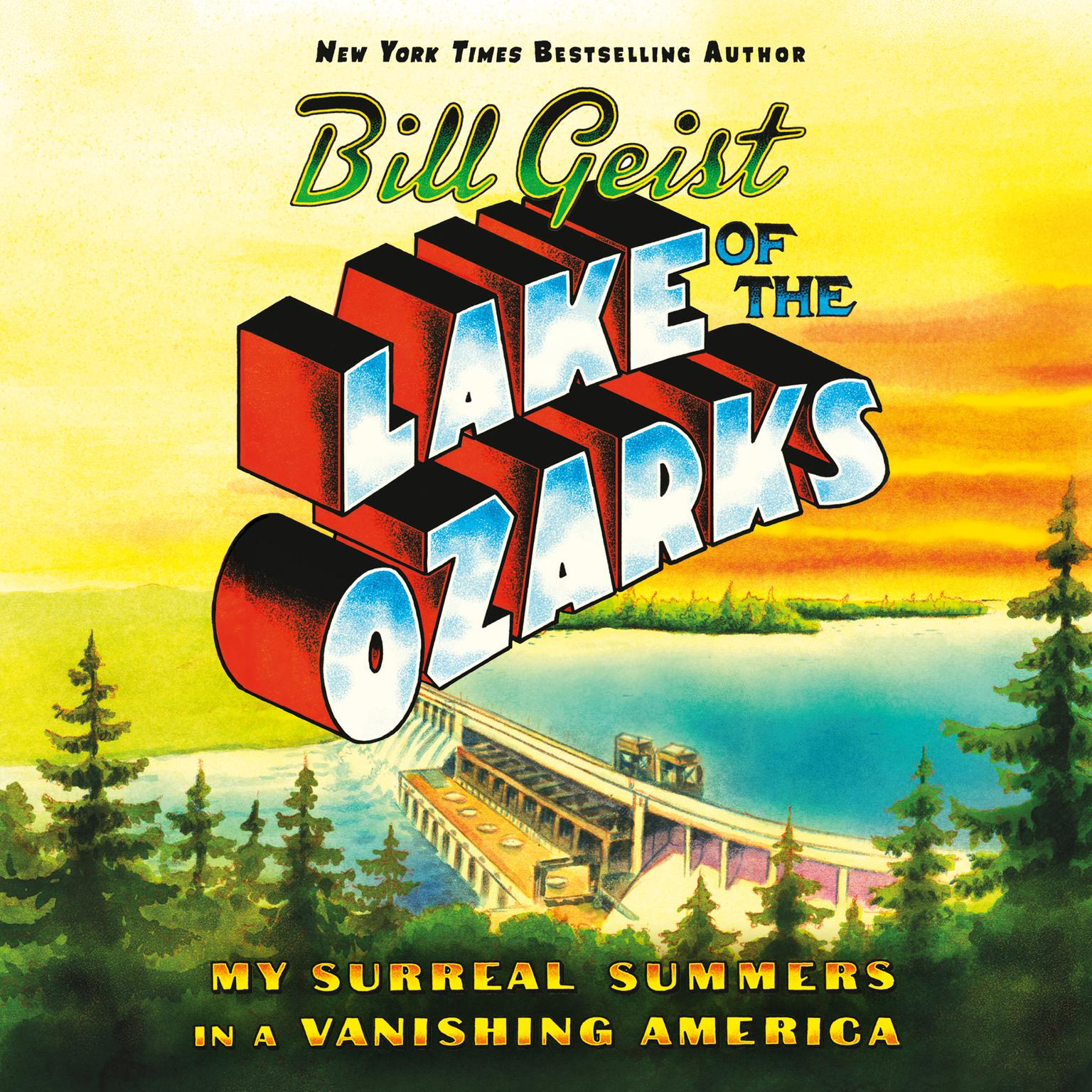 Printable Lake of the Ozarks: My Surreal Summers in a Vanishing America Audiobook Cover Art