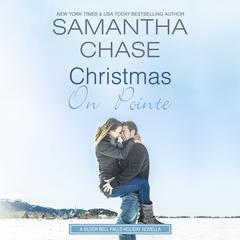 Christmas on Pointe: A Silver Bell Falls Holiday Novella Audiobook, by Samantha Chase