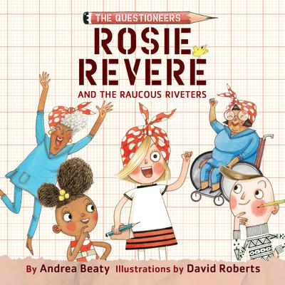 Rosie Revere and the Raucous Riveters Audiobook, by Andrea Beaty
