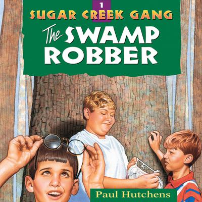 The Swamp Robber Audiobook, by Paul Hutchens