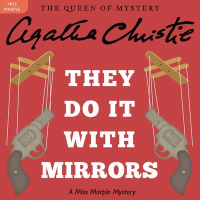 They Do It with Mirrors: A Miss Marple Mystery Audiobook, by