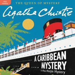 A Caribbean Mystery: A Miss Marple Mystery Audiobook, by Agatha Christie