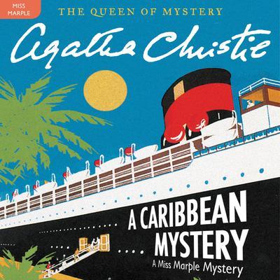 A Caribbean Mystery: A Miss Marple Mystery Audiobook, by