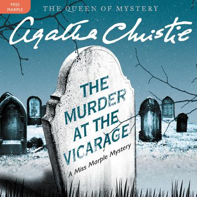 The Murder at the Vicarage: A Miss Marple Mystery Audiobook, by